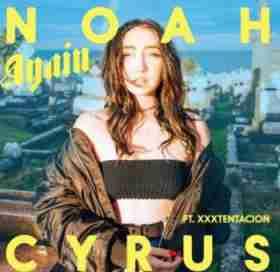 Noah Cyrus - Again Ft. XXXTENTACION